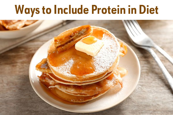 Ways To Include Protein In Diet